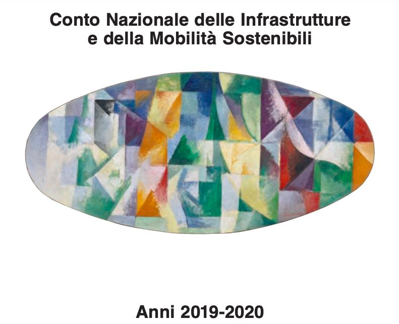 MIMS: Pubblicato il Conto Nazionale delle Infrastrutture e della Mobilita' sostenibili per il biennio 2019-2020